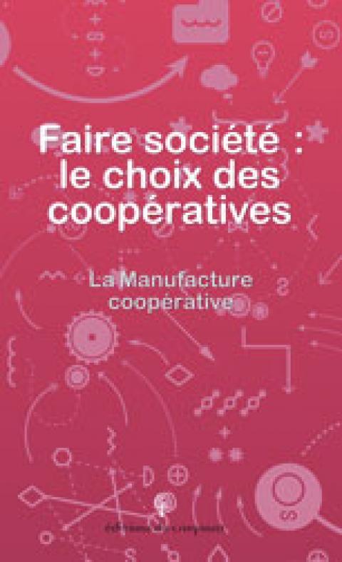 """Nouvelle publication : """"La manufacture coopérative"""""""