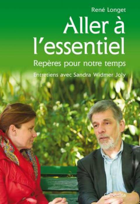"""""""Aller à l'essentiel"""": entretiens de René Longet avec Sandra Widmer Joly"""