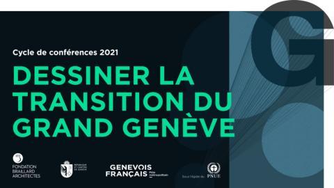 Cycle de conférences | Dessiner la transition du Grand Genève