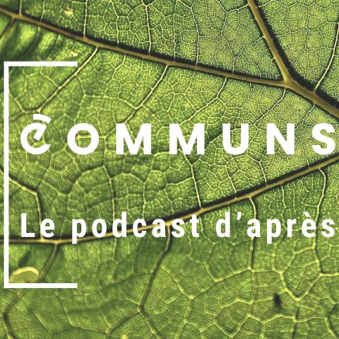 On parle de COMMUNS - Le podcast d'après dans plusieurs médias
