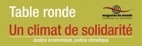 Un climat de solidarité - tables rondes proposées par les Magasins du Monde