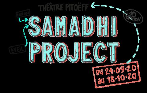 SAMADHI PROJECT : par le théâtre et la connaissance, posons un nouveau regard sur le monde