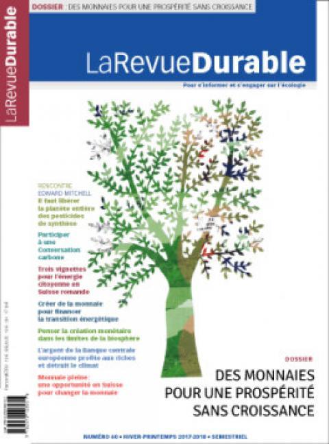"""""""La Revue Durable"""" No 60: Des monnaies pour une prospérité sans croissance."""