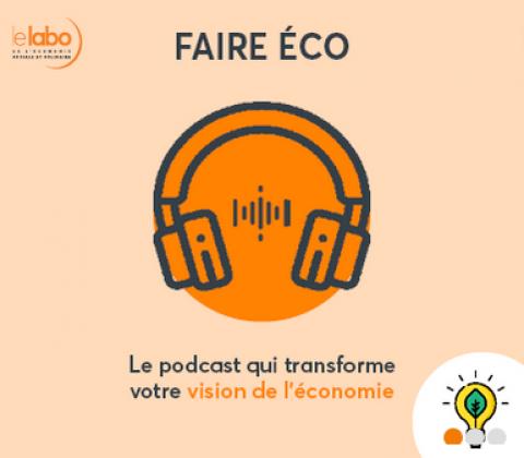 """Nouveau podcast ESS """"Faire Eco"""" proposé par Le Labo"""